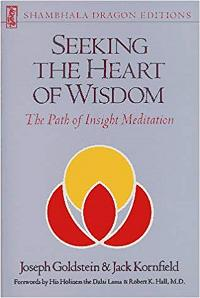 Seeking the Heart of Wisdom - The Path of Insight Meditation