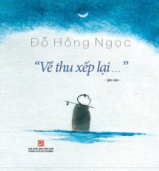 """Đọc """"Về Thu Xếp Lại…"""" của Đỗ Hồng Ngọc - Giới thiệu sách mới - THƯ ..."""