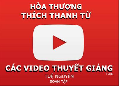 Video thuyet giang HT Thich Thanh Tu