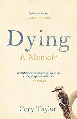 Dying A Memoir by Cory Taylo